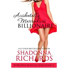 Accidentally Married to the Billionaire (Whirlwind Romance Series Book 2) (English Edition)