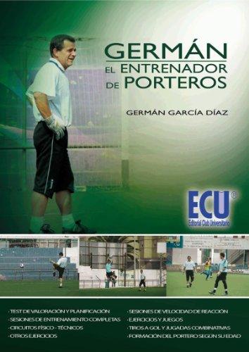 Germán, el entrenador de porteros eBook: García Díaz, Germán ...