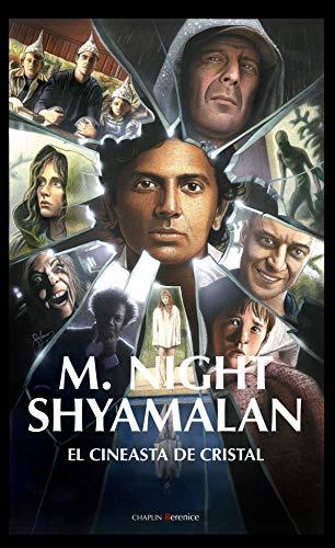Shyamalan, el cineasta de cristal por Raúl Pérez Cerezo
