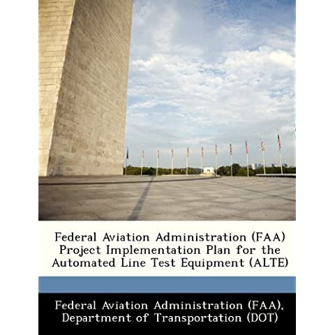 Federal Aviation Administration (FAA) Project Implementation Plan for the Automated Line Test Equipment (ALTE)