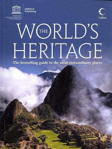 The World?s Heritage / The Bestselling Guide to the Most Extraordinary Places por Unesco