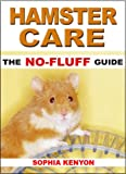 Hamster Care: The No Fluff Guide (No Fluff Guides)