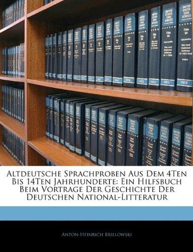 Altdeutsche Sprachproben Aus Dem 4ten Bis 14ten Jahrhunderte