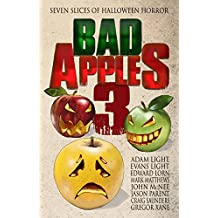 Bad Apples 3: Seven Slices of Halloween Horror (Bad Apples Halloween Horror)