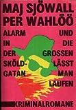 Alarm in der Sköldgatan - Und die Grossen lässt man laufen - Sjöwall Maj und Per Wahlöö;