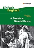 EinFach Englisch Textausgaben - Textausgaben für die Schulpraxis: EinFach Englisch Textausgaben: Tennessee Williams: A Streetcar Named Desire