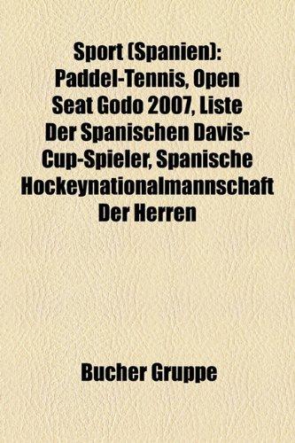 Sport (Spanien): Paddel-Tennis, Open Seat God 2007, Liste Der Spanischen Davis-Cup-Spieler, Spanische Hockeynationalmannschaft Der Herr
