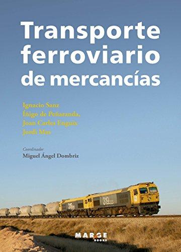 Transporte ferroviario de mercancías por Miguel Ángel Dombriz Lozano