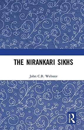 The Nirankari Sikhs eBook: John C B  Webster: Amazon in
