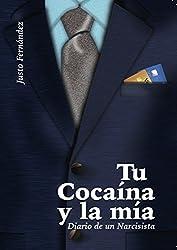 Tu Cocaína y la mía: Diario de un Narcisista