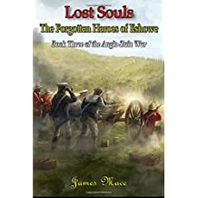 Lost Souls: The Forgotten Heroes of Eshowe: Volume 3 (The Anglo-Zulu War)