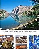 Von Tadschikistan über Usbekistan und Turkmenistan in den Iran -