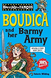 Boudica and her Barmy Army (Horribly Famous)