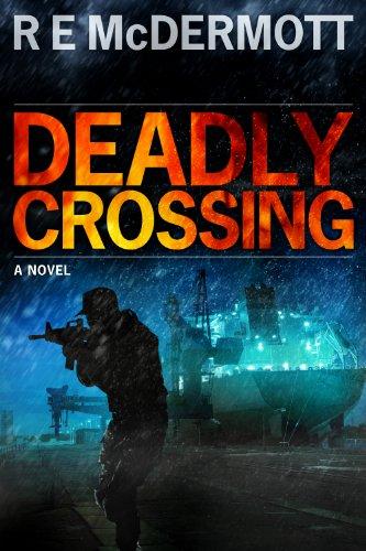 Deadly Crossing: A Tom Dugan Thriller (English Edition) par R.E. McDermott