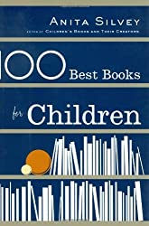 100 Best Books for Children by Anita Silvey (2004-08-31)