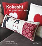 Kokeshi au point de croix de Sylviane Joseph,Cécile Pozzo di Borgo,Virginie Devaux (Photographies) ( 31 mars 2011 )