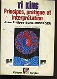 Yi king. principes, pratique et interpretation. - Dangles. - 01/01/1987