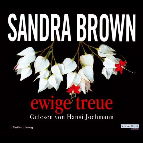 Buchseite und Rezensionen zu 'Ewige Treue' von Sandra Brown