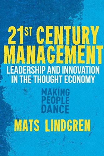 21st Century Management: Leadership and Innovation in the Thought Economy (Palgrave Studies in European Union Politics)
