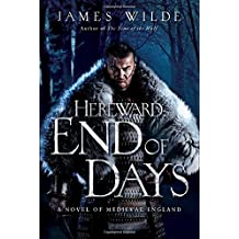 End of Days: A Novel of Medieval England (Hereward) by James Wilde (2015-02-15)