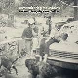 Remembering Mountains: Unheard Songs by Karen Dalton
