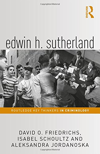 Edwin H. Sutherland (Routledge Key Thinkers in Criminology)