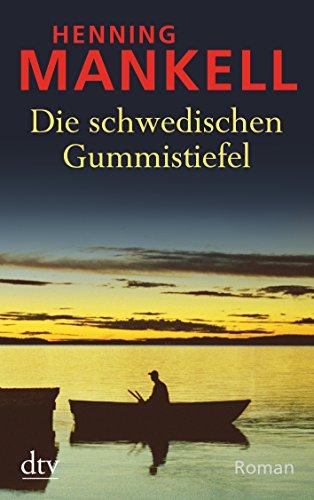 Buchseite und Rezensionen zu 'Die schwedischen Gummistiefel: Roman' von Henning Mankell