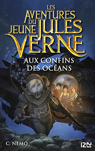 Les aventures du jeune Jules Verne - tome 4 : Aux confins des ocans