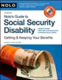 Nolo's Guide to Social Security Disability: Getting & Keeping Your Benefits (including CD) 4th edition by Morton III, David A. (2008) Paperback