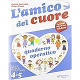 amico del cuore. Con espansione online. Per la 4ª e 5ª classe elementare. Con CD Audio. Con CD-ROM