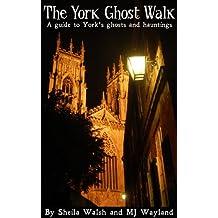 The York Ghost Walk (Ghost Walks of Britain Book 1)