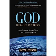 [( God, the Failed Hypothesis: How Science Shows That God Does Not Exist )] [by: Victor J. Stenger] [Jan-2007]