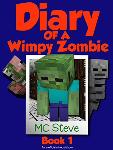 free kindle book Minecraft: Diary of a Minecraft Wimpy Zombie Book 1: First Day of Middle School (An Unofficial Minecraft Diary Book)