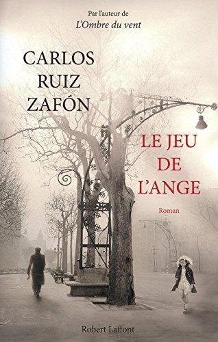 Le jeu de l'ange par Carlos Ruiz Zafón