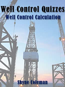 Well Control Quiz Book: Basic Well Control Calculations (English Edition) par [Coleman, Shyne]