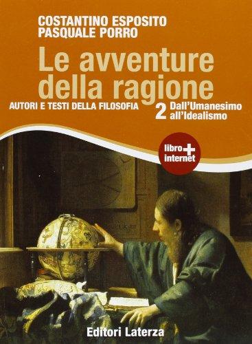 Le avventure della ragione. Autori e testi della filosofia. Con materiali per il docente. Con espansione online. Per le Scuole superiori: 2
