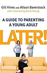 Later!: A Guide to Parenting a Young Adult by Alison Baverstock (2015-01-06)