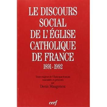DISCOURS SOCIAL DE L'EGLISE CATHOLIQUE (LE) EN FRANCE (1891-1992)