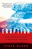 Front cover for the book Eruption: The Untold Story of Mount St. Helens by Steve Olson