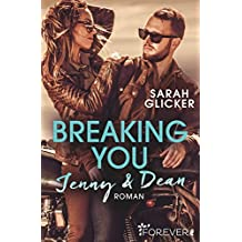 Breaking You. Jenny & Dean (A Biker Romance 2)