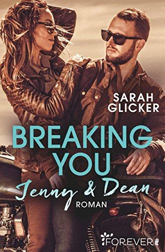 Breaking You. Jenny & Dean (A Biker Romance 2) von [Glicker, Sarah]