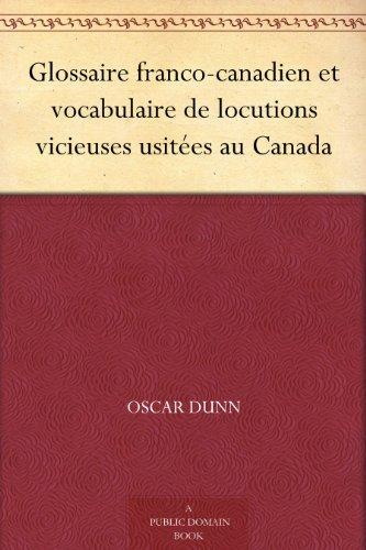 Couverture du livre Glossaire franco-canadien et vocabulaire de locutions vicieuses usitées au Canada