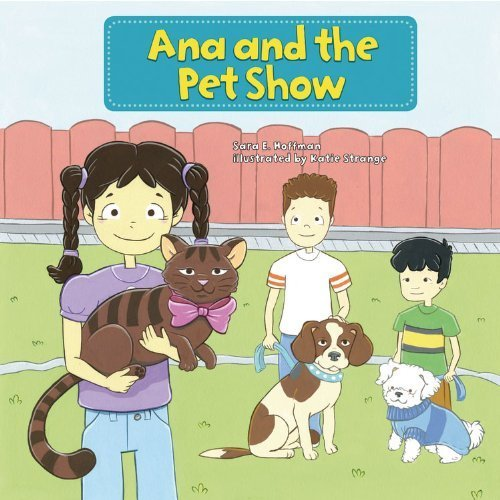 Ana and the Pet Show (My Reading Neighborhood: First-Grade Sight Word Stories) by Sara E. Hoffmann (2013-08-01)