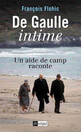 De Gaulle intime: Un aide de camp raconte