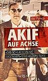 """Akif auf Achse: """"Das Schlachten hat begonnen"""" und andere Texte - Akif Pirincci"""