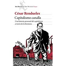 Capitalismo canalla: Una historia personal del capitalismo a través de la literatura (Los tres mundos)