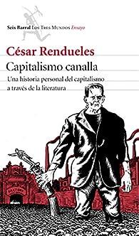 Capitalismo canalla par César Rendueles