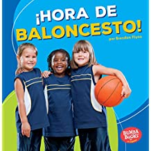¡hora de Baloncesto! (Basketball Time!) (Bumba Books en Español—¡hora De Deportes!/ Sports Time!)