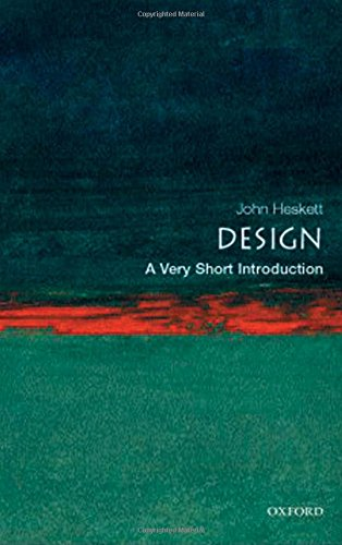 Design: A Very Short Introduction (Very Short Introductions)