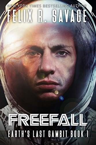 Freefall: A First Contact Technothriller (Earth's Last Gambit Book 1) (English Edition)